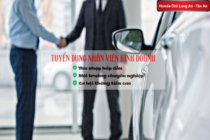 Honda Ôtô Long An tuyển dụng tư vấn bán hàng